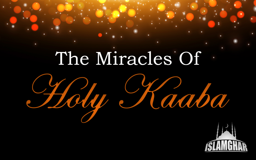 The Kaaba Miracles